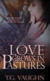 Love Grows In Pastures (Destined For Love Book 1)
