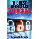 Hacking: The Best beginners Guide to Hacking: Understanding Concept Behind Hacking It Security And How To Guard Against Attacks (How to Hack, Hacking for ... penetration testing, basic security)