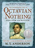 2: The Astonishing Life of Octavian Nothing, Traitor to the Nation, Volume II: The Kingdom on the Waves