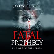 Fatal Prophecy: Deceivers, Book 1 | Jody Flosi