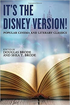 It's the Disney Version!: Popular Cinema and Literary Classics