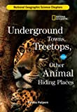 Underground Towns, Treetops, and Other Animal Hiding Places, Monica Halpern, 1426301839