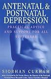Antenatal and Postnatal Depression, Siobhan Curham, 0091856078