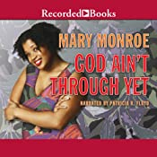 God Ain't Through Yet | Mary Monroe
