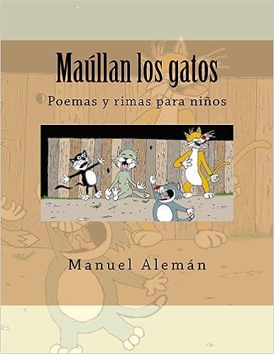Maúllan los gatos: Poemas y rimas para niños (Spanish ...