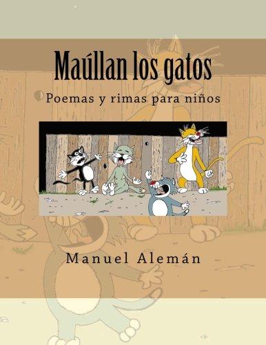 Maullan los gatos: Poemas y rimas para niños (Spanish Edition) [Manuel Aleman] (Tapa Blanda)