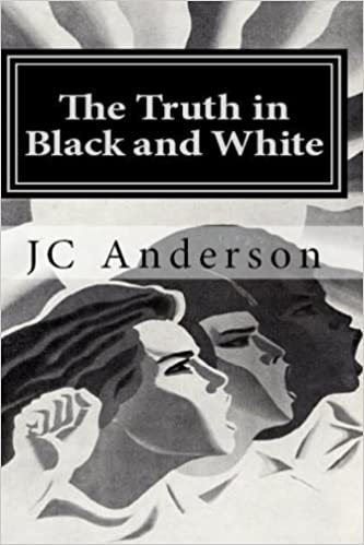 The truth in black and white the true adventures of a white man the truth in black and white the true adventures of a white man living alone in a black community j c anderson 9781546789130 amazon books fandeluxe Gallery