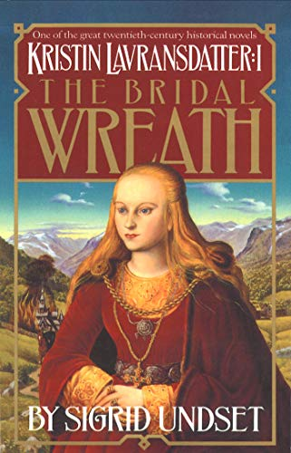 The Bridal Wreath: Kristin Lavransdatter, Vol.1 (The Kristin Lavransdatter -
