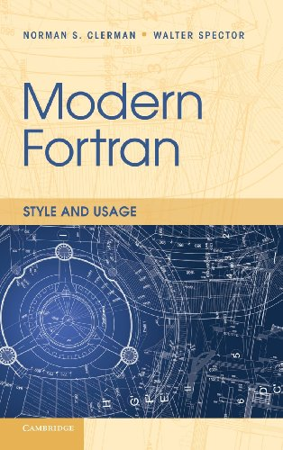 Modern Fortran: Style and Usage by Norman S Clerman