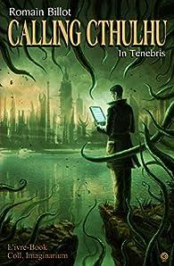 Calling Cthulhu - In Tenebris par Romain Billot