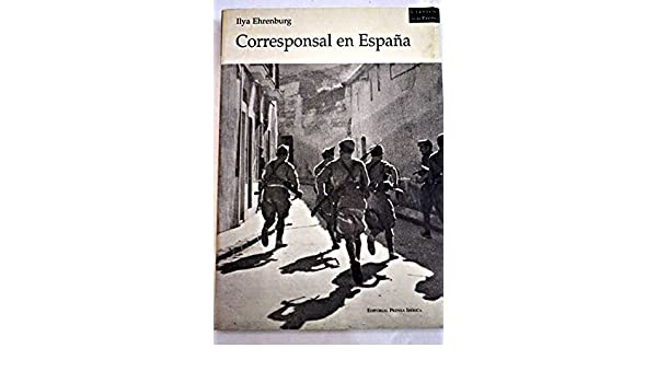 Corresponsal en España: Amazon.es: Ilya Ehrenburg: Libros