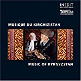Kyrgyzstan - Music of Kyrgyzstan by Various Artists