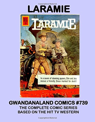 Laramie: Gwandanaland Comics #739 -- The Complete Series Based on the Popular TV Western