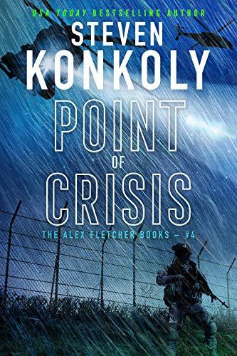 POINT OF CRISIS: A Modern Thriller (Alex Fletcher Book 4) by [Konkoly, Steven]