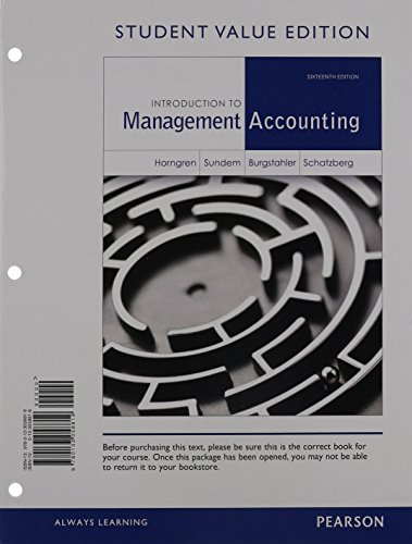 Introduction to Management Accounting, Student Value Edition Plus NEW MyLab Accounting with Pearson eText -- Access Card