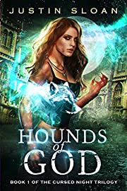 Hounds of God: A Supernatural Thriller Series (Cursed Night Book 1)