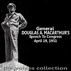 General Douglas A MacArthur's Speech To Congress