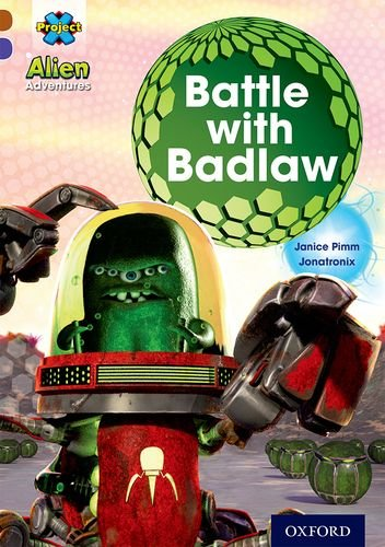 Project X Alien Adventures: Brown Book Band, Oxford Level 11: Battle with Badlaw PDF