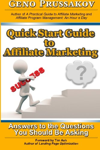 513p7271P L - Quick Start Guide to Affiliate Marketing: Answers to the Questions You Should Be Asking