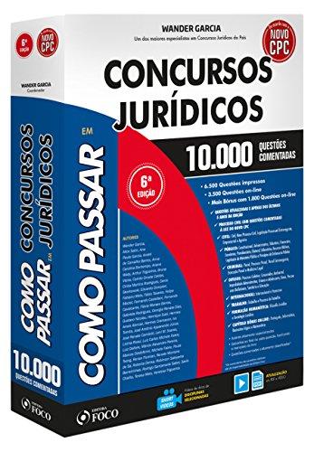 Como Passar em Concursos Jurídicos. 10.000 Questões Comentadas