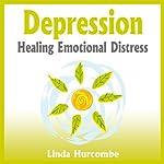 Depression: Healing Emotional Distress | Linda Hurcombe