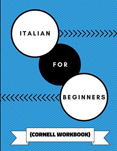 Language Alphabet Italian (Italian For Beginners (Cornell Workbook): An Activity Notepad For Learning Italian Phrases, Alphabet, Grammar and Vocabulary)