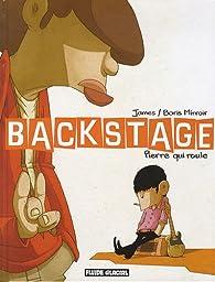 Backstage, tome 1 : Pierre qui roule par  James