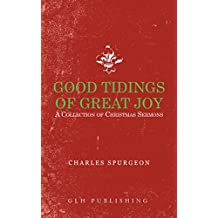 Good Tidings of Great Joy: A Collection of Christmas Sermons