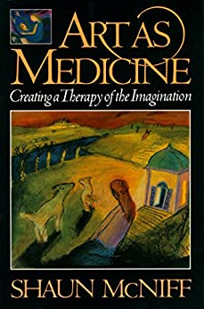 Art as Medicine by [McNiff, Shaun]