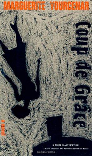 Coup De Grace by Marguerite Yourcenar