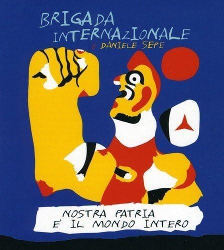 Nostra Patria E'Il Mondo Intero by Brigada Internazionale E Daniele Sepe