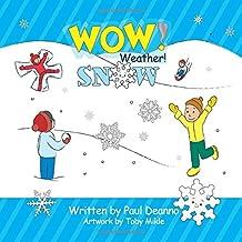WOW! Weather! Snow