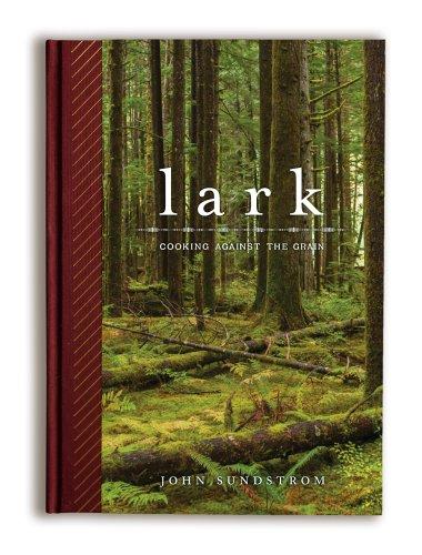 LARK - Cooking Against the Grain by John Sundstrom