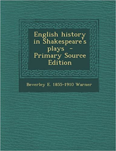 Book English History in Shakespeare's Plays - Primary Source Edition