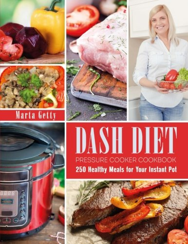 Download pdf dash diet pressure cooker cookbook 250 healthy meals download pdf dash diet pressure cooker cookbook 250 healthy meals for your instant pot by marta getty pdf ebook free online 45u6hje8rtj389 fandeluxe Gallery