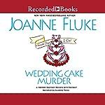Wedding Cake Murder: Hannah Swensen, Book 19 | Joanne Fluke