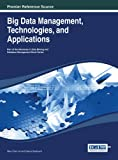 Big Data Management, Technologies, and Applications (Advances in Data Mining and Database Management)