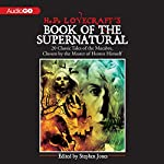 H. P. Lovecraft's Book of the Supernatural: 20 Classic Tales of the Macabre, Chosen by the Master of Horror Himself | Stephen Jones (editor),Henry James,Washington Irving,Edgar Allan Poe,Rudyard Kipling,Bram Stoker,Robert Louis Stevenson,Guy de Maupassant,Ambrose Bierce,Arthur Conan Doyle