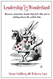 img - for Leadership in Wonderland: Because sometimes leadership feels like you're falling down the rabbit hole book / textbook / text book