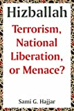 img - for Hizballah: Terrorism, National Liberation, or Menace? by Sami G. Hajjar (2004-10-13) book / textbook / text book