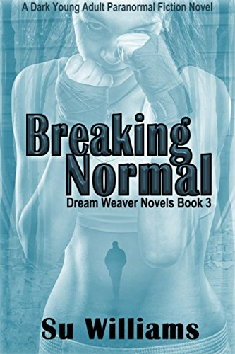 Book: Breaking Normal - Dream Weaver Novels Book 3 by Su Williams
