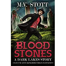 Blood Stones: An Uncanny Kingdom Urban Fantasy (The Dark Lakes Series Book 2)