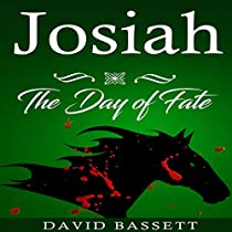 JOSIAH - THE DAY OF FATE