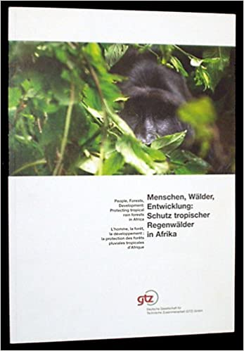 Descargar libros electrónicos People, Forests, Development: Protecting Tropical Rain Forests in Africa/Menschen, Walder, Entwicklung: Schutz Tropischer Regenwalder in Afrika en español PDF PDB
