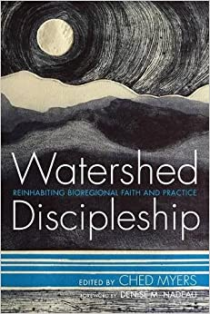 Book Watershed Discipleship: Reinhabiting Bioregional Faith and Practice