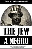 The Jew a Negro: Being a Study of the Jewish