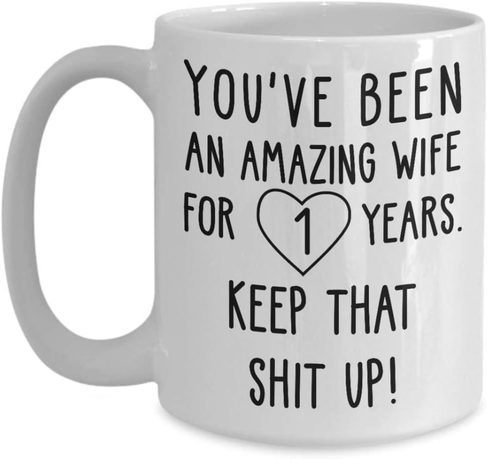 Usted ha sido una esposa increíble durante 1 año de casados - Primer aniversario de bodas Regalos para la esposa del esposo para la celebración - 1 año Regalo de matrimonio - Esposa divertida Taza d