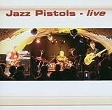 Live by Jazz Pistols (2006-09-01)