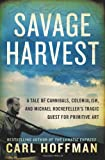 A Savage Harvest, Carl Hoffman, 0062116150
