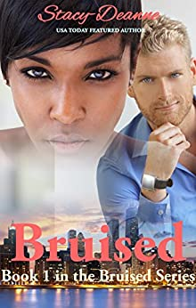 Bruised (The Bruised Series Book 1) by [Stacy-Deanne]